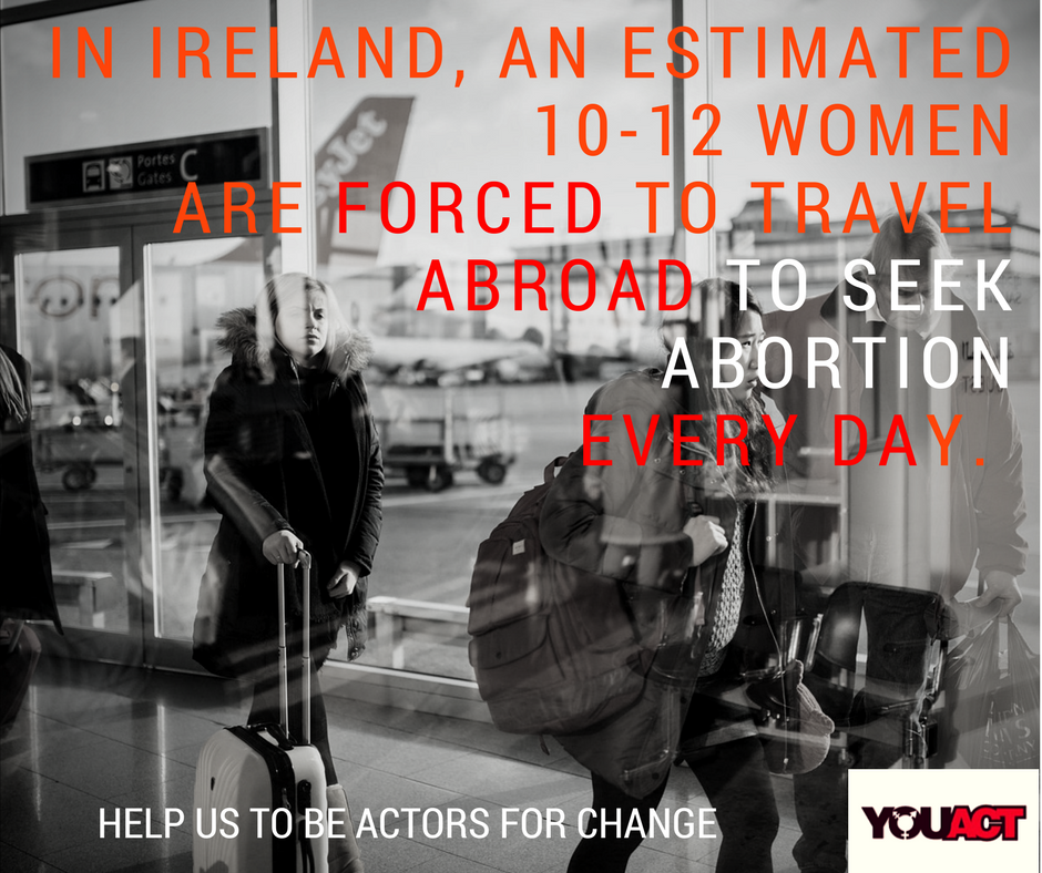 In Ireland, an estimated 10-12 women travel abroad to seek abortion every day. (2)